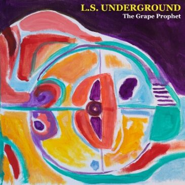 """Pre-order L.S. Undeground's """"The Grape Prophet"""" Re-Issue From Lost in Ohio Now!"""