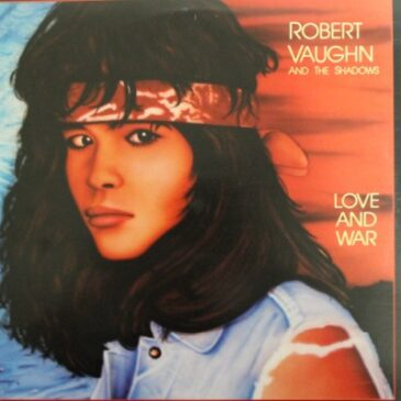 Alternative Records to release Robert Vaughn & The Shadows 'Love & War' on CD for the First Time