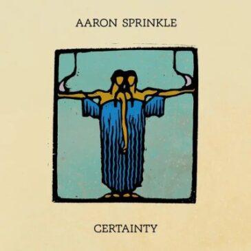 """Pre-Order Aaron Sprinkle's New ep """"Certainty"""""""